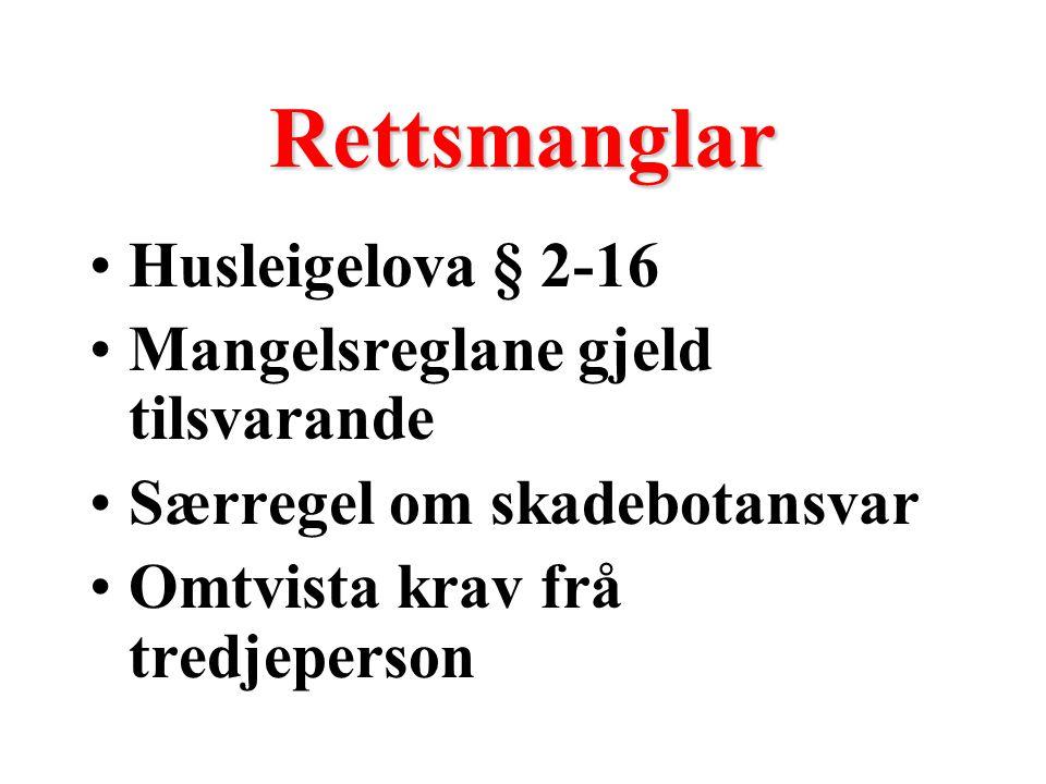 Rettsmanglar Husleigelova § 2-16 Mangelsreglane gjeld tilsvarande Særregel om skadebotansvar Omtvista krav frå tredjeperson