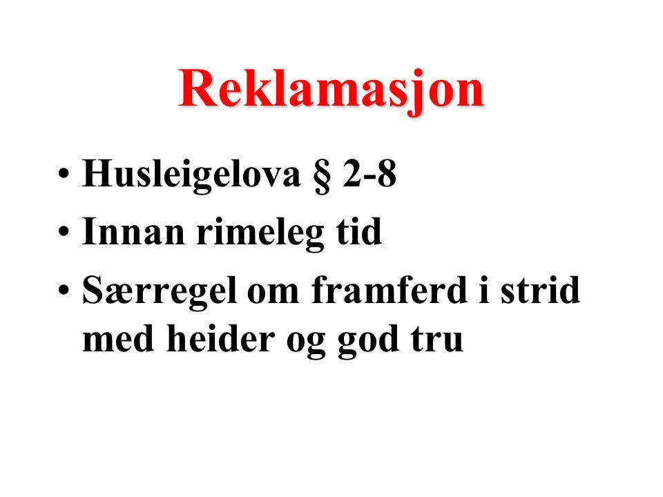 Reklamasjon Husleigelova § 2-8 Innan rimeleg tid Særregel om framferd i strid med heider og god tru