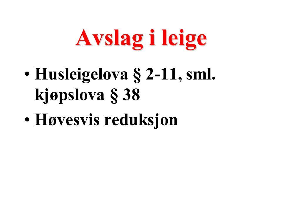 Heving Husleigelova § 2-12, jf. kjøpslova § 39 Vesentleg mishald Venta mishald, jf. kjøpslova § 61