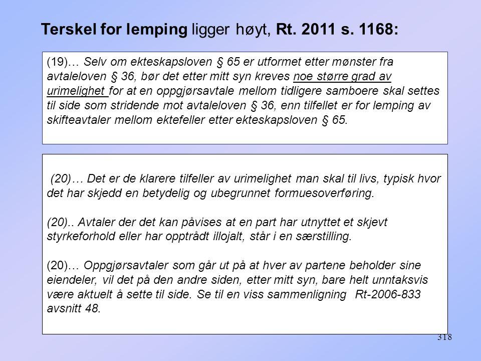 318 Terskel for lemping ligger høyt, Rt. 2011 s. 1168: (19)… Selv om ekteskapsloven § 65 er utformet etter mønster fra avtaleloven § 36, bør det etter