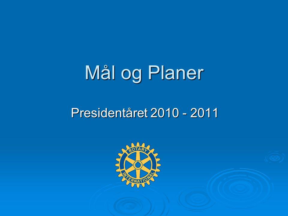 Mål og Planer Presidentåret 2010 - 2011