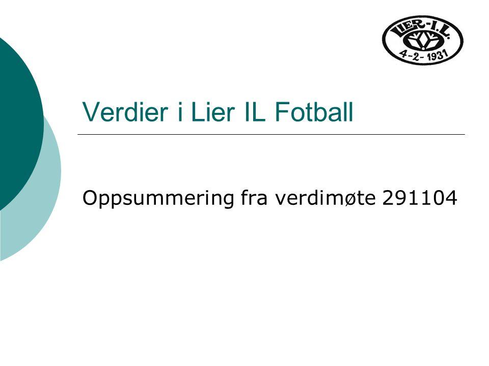 Verdier i Lier IL Fotball Oppsummering fra verdimøte 291104