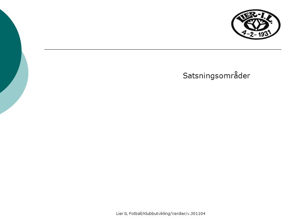 Lier IL Fotball/Klubbutvikling/Verdier/v.301104 Satsningsområder