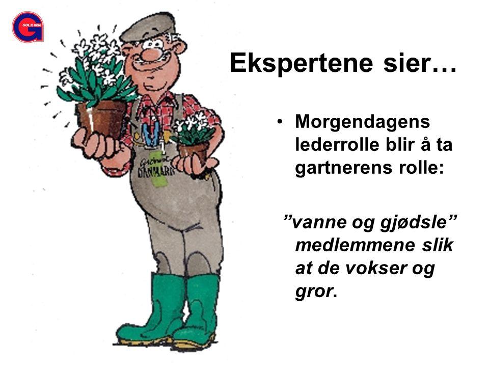 Morgendagens lederrolle blir å ta gartnerens rolle: vanne og gjødsle medlemmene slik at de vokser og gror.
