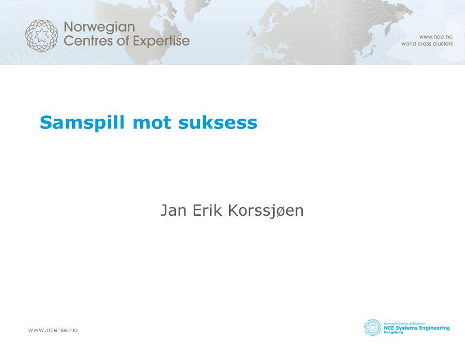 www.nce-se.no Samspill mot suksess Jan Erik Korssjøen