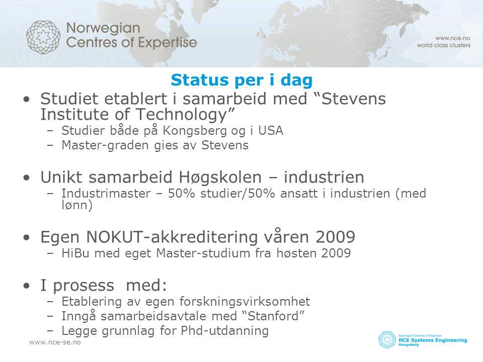 """www.nce-se.no Status per i dag Studiet etablert i samarbeid med """"Stevens Institute of Technology"""" –Studier både på Kongsberg og i USA –Master-graden g"""