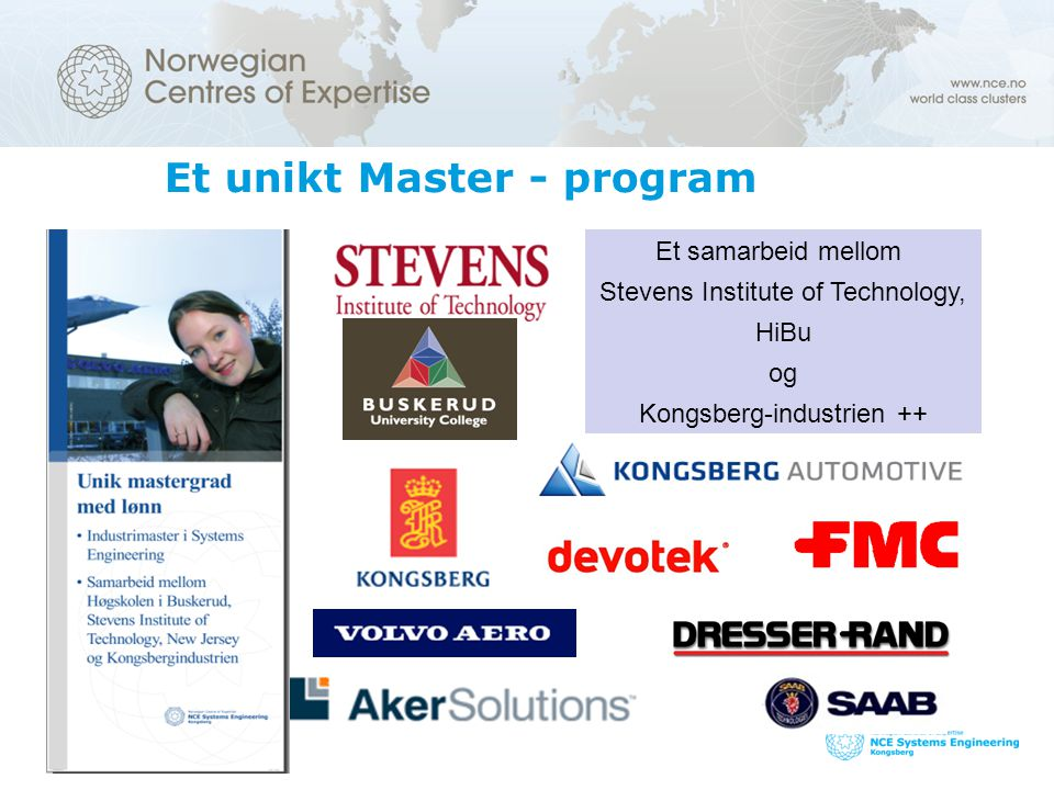 www.nce-se.no Et unikt Master - program Et samarbeid mellom Stevens Institute of Technology, HiBu og Kongsberg-industrien ++