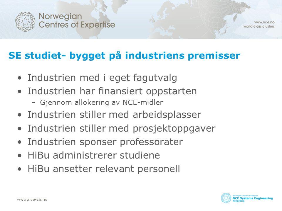 www.nce-se.no SE studiet- bygget på industriens premisser Industrien med i eget fagutvalg Industrien har finansiert oppstarten –Gjennom allokering av