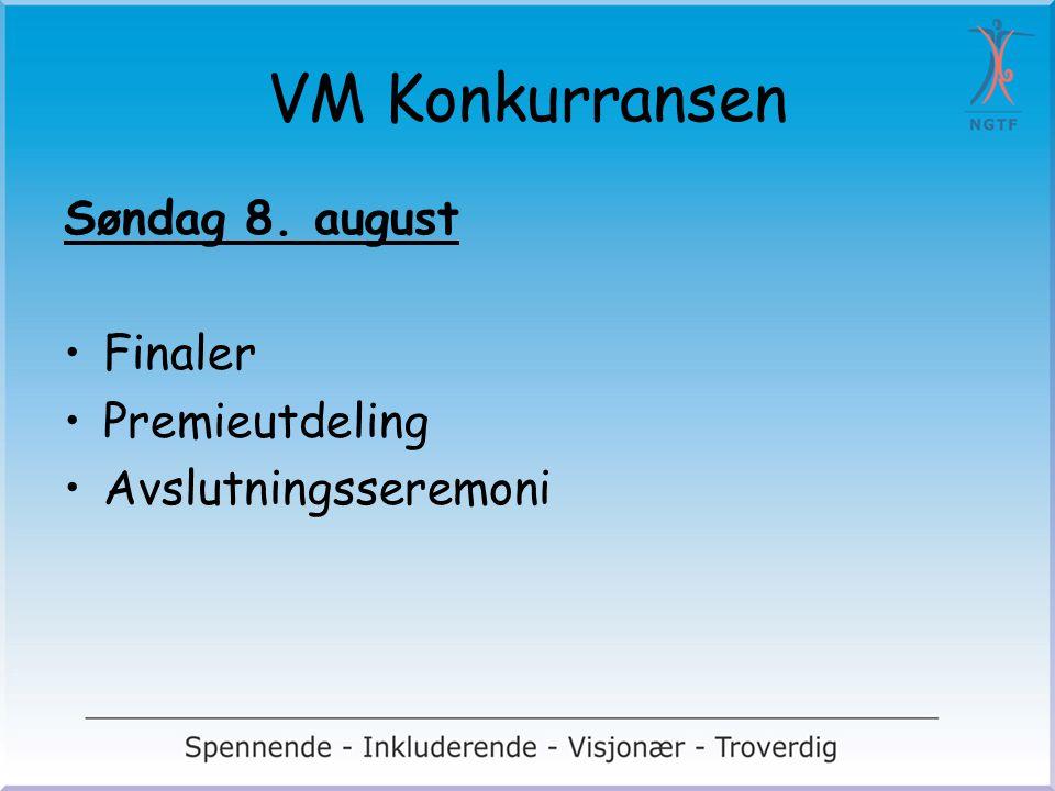 VM Konkurransen Søndag 8. august Finaler Premieutdeling Avslutningsseremoni