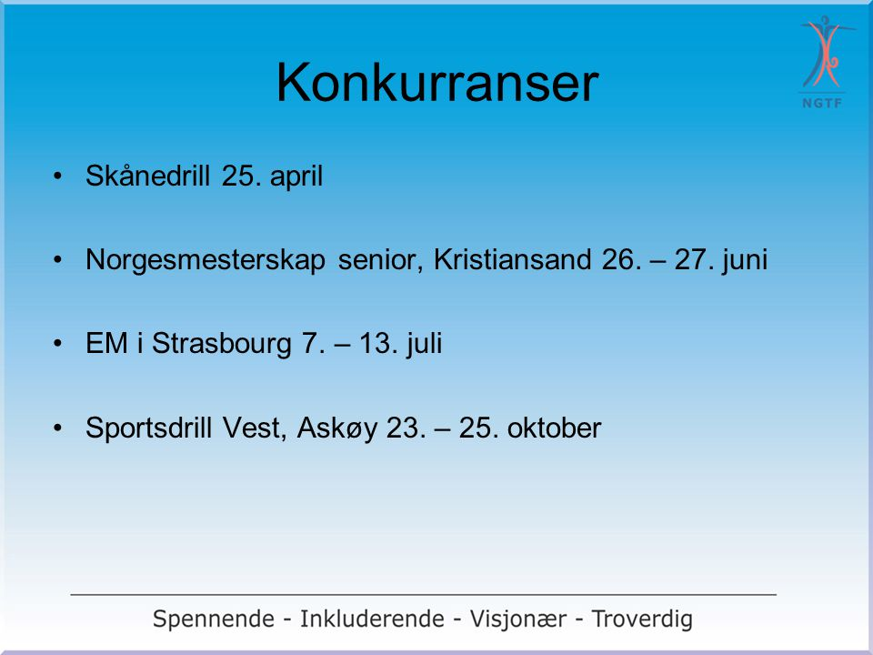 Konkurranser Skånedrill 25. april Norgesmesterskap senior, Kristiansand 26. – 27. juni EM i Strasbourg 7. – 13. juli Sportsdrill Vest, Askøy 23. – 25.