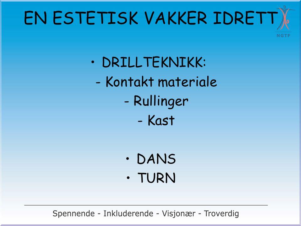 EN ESTETISK VAKKER IDRETT DRILLTEKNIKK: - Kontakt materiale - Rullinger - Kast DANS TURN