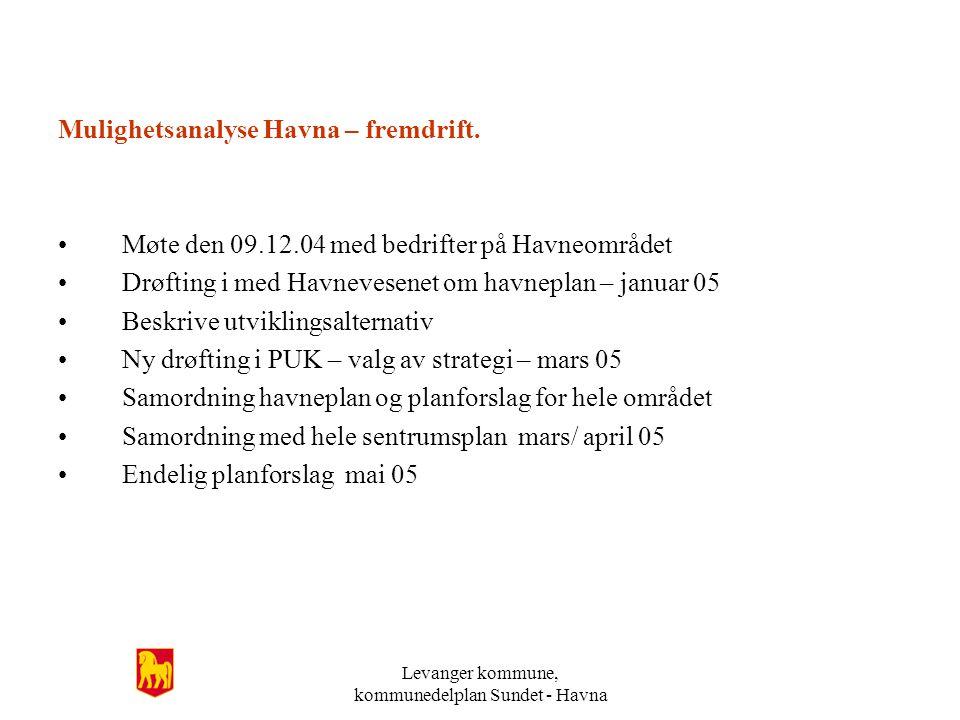 Levanger kommune, kommunedelplan Sundet - Havna Mulighetsanalyse Havna – fremdrift.