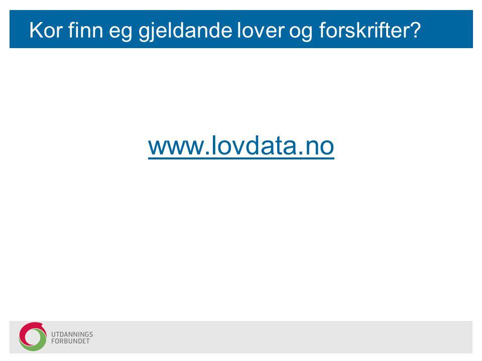 Kor finn eg gjeldande lover og forskrifter www.lovdata.no