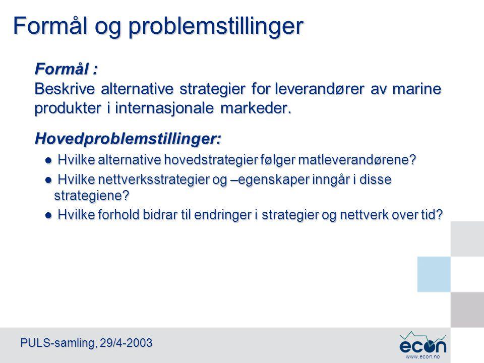 www.econ.no PULS-samling, 29/4-2003 Prosjektets hovedoppgaver  Identifisere og beskrive strategier i matmarkedet, dvs markedsstrategi og leveringsnettverk.
