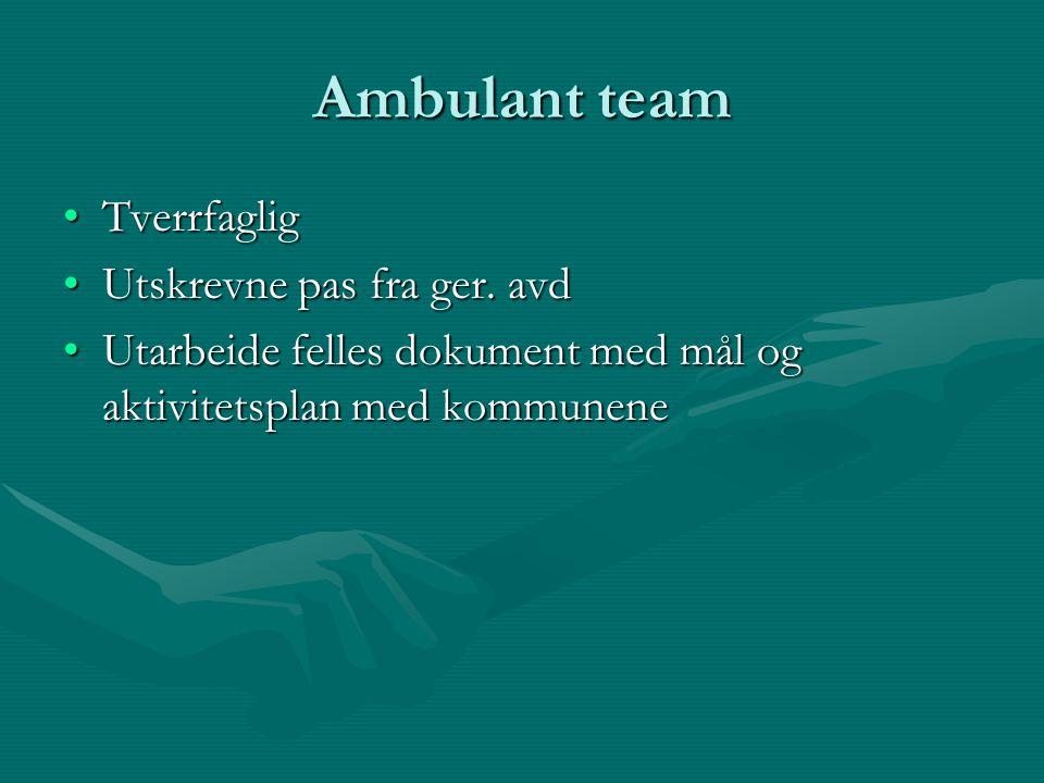 Ambulant team TverrfagligTverrfaglig Utskrevne pas fra ger.