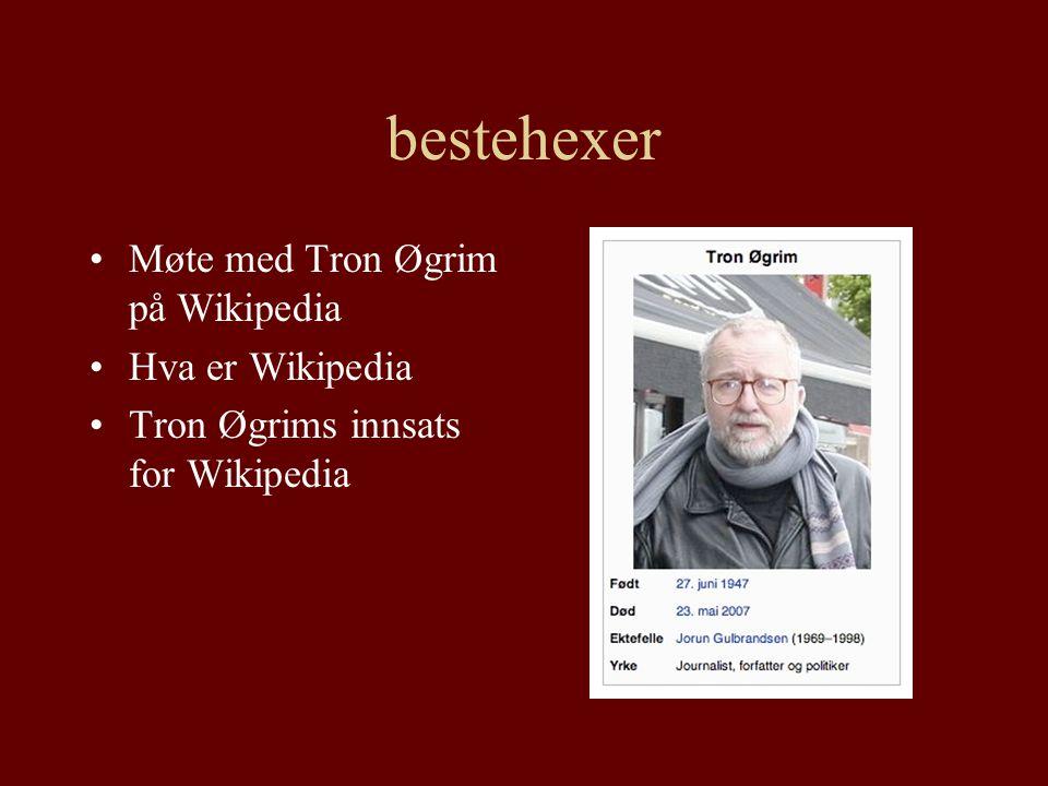 bestehexer Møte med Tron Øgrim på Wikipedia Hva er Wikipedia Tron Øgrims innsats for Wikipedia