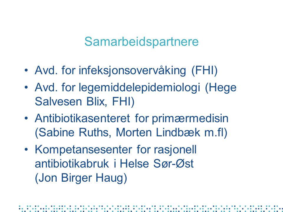 Samarbeidspartnere Avd. for infeksjonsovervåking (FHI) Avd. for legemiddelepidemiologi (Hege Salvesen Blix, FHI) Antibiotikasenteret for primærmedisin