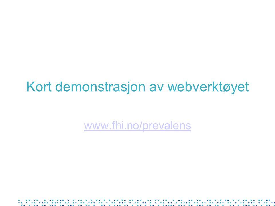 Kort demonstrasjon av webverktøyet www.fhi.no/prevalens