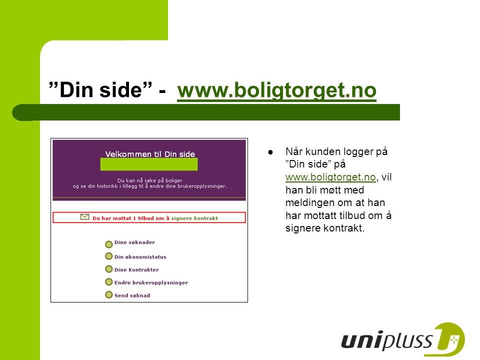 """Når kunden logger på """"Din side"""" på www.boligtorget.no, vil han bli møtt med meldingen om at han har mottatt tilbud om å signere kontrakt. www.boligtor"""