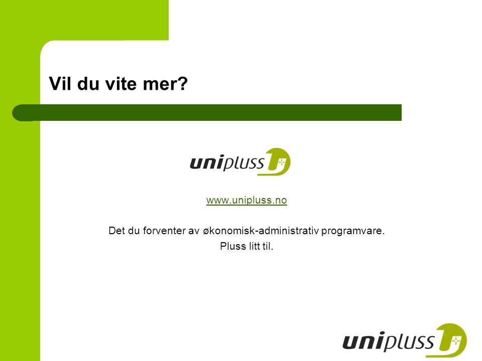 Vil du vite mer? www.unipluss.no Det du forventer av økonomisk-administrativ programvare. Pluss litt til.