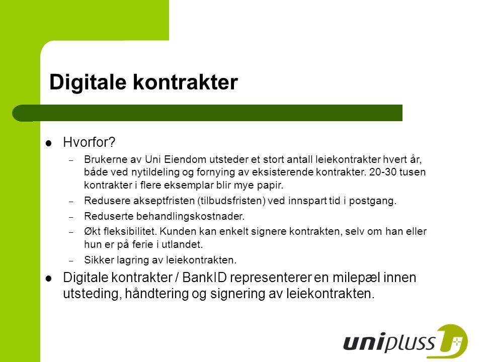 Digitale kontrakter Hvorfor? – Brukerne av Uni Eiendom utsteder et stort antall leiekontrakter hvert år, både ved nytildeling og fornying av eksistere