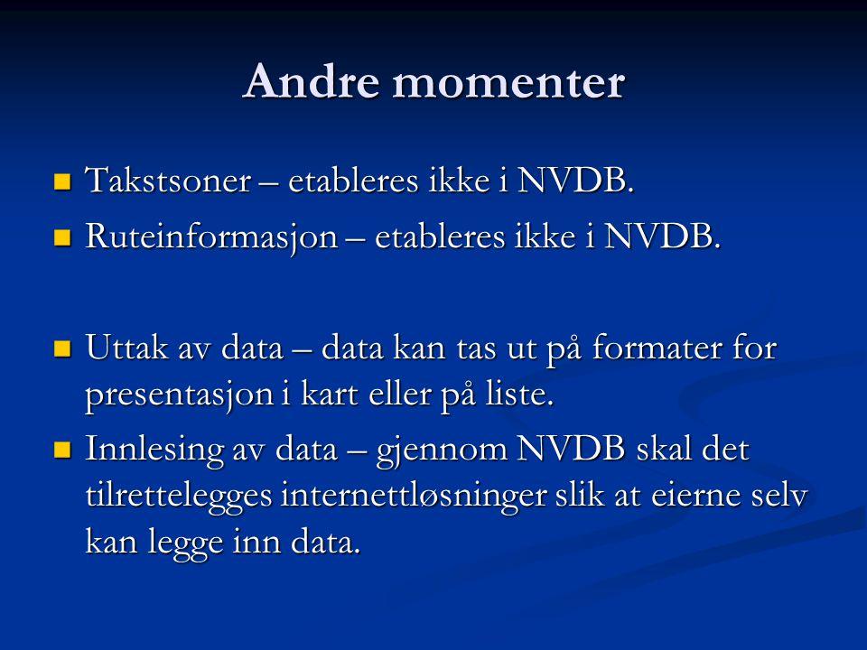Andre momenter Takstsoner – etableres ikke i NVDB.