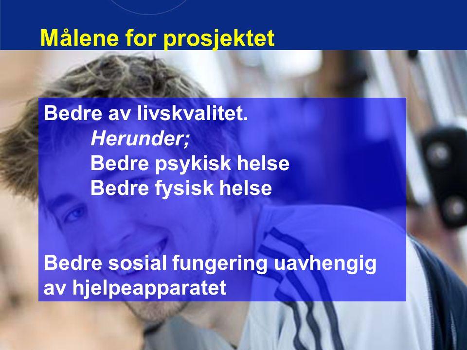 Bedre av livskvalitet. Herunder; Bedre psykisk helse Bedre fysisk helse Bedre sosial fungering uavhengig av hjelpeapparatet Bedre av livskvalitet. Her