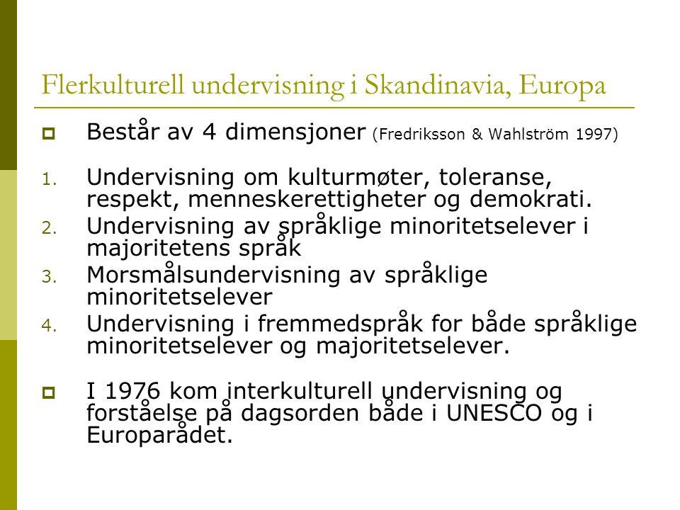 Flerkulturell undervisning i Skandinavia, Europa  Består av 4 dimensjoner (Fredriksson & Wahlström 1997) 1.