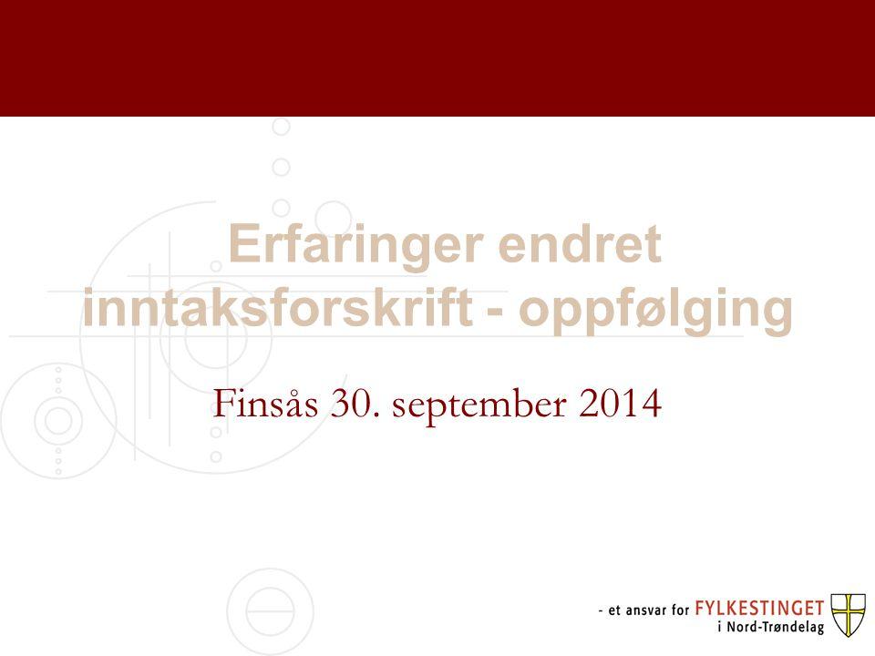 Erfaringer endret inntaksforskrift - oppfølging Finsås 30. september 2014