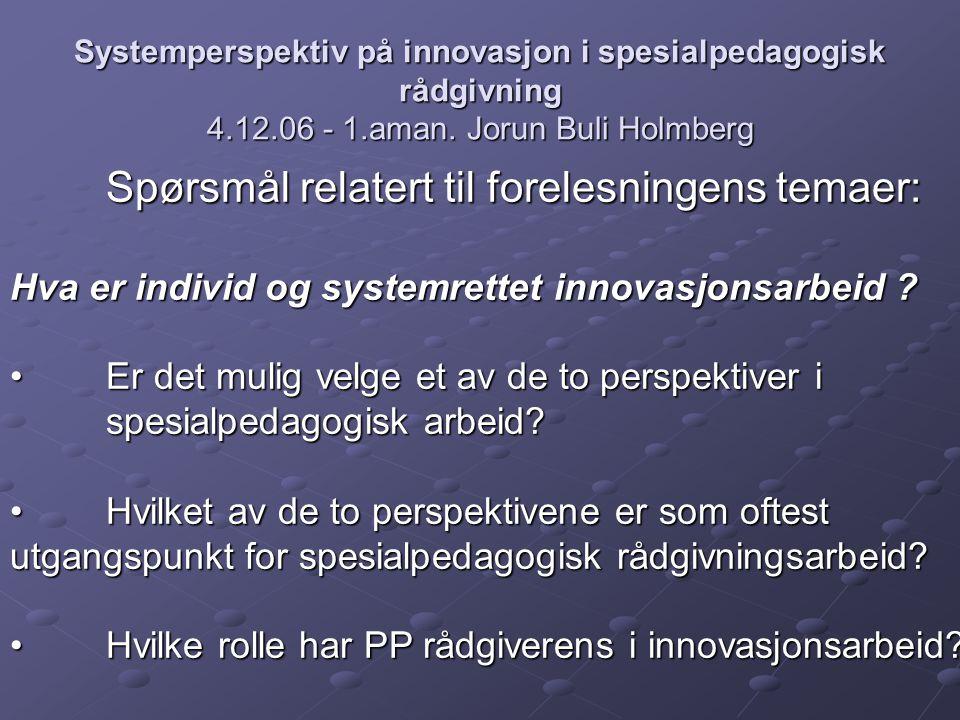 Systemperspektiv på innovasjon i spesialpedagogisk rådgivning 4.12.06 - 1.aman.
