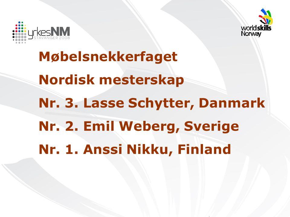 Møbelsnekkerfaget Nordisk mesterskap Nr. 3. Lasse Schytter, Danmark Nr. 2. Emil Weberg, Sverige Nr. 1. Anssi Nikku, Finland