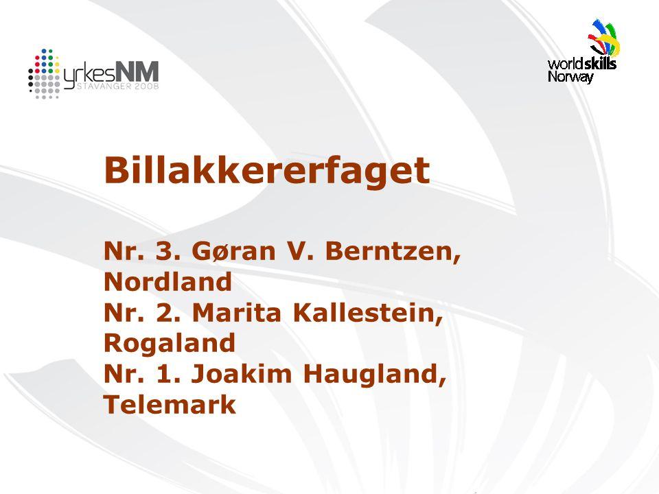 Billakkererfaget Nr. 3. Gøran V. Berntzen, Nordland Nr. 2. Marita Kallestein, Rogaland Nr. 1. Joakim Haugland, Telemark