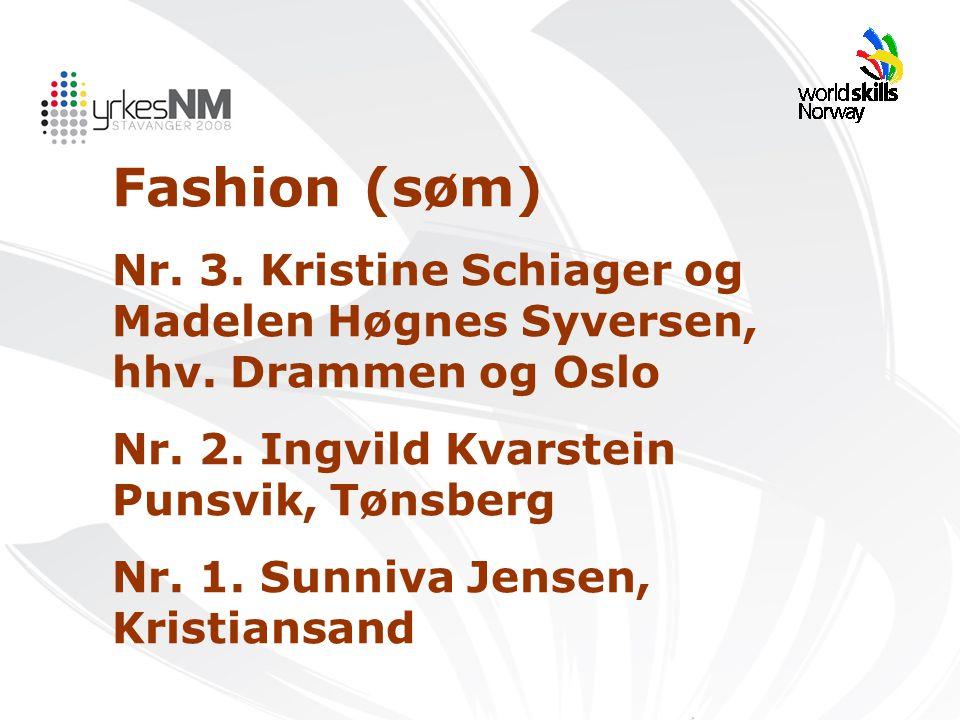 Fashion (søm) Nr. 3. Kristine Schiager og Madelen Høgnes Syversen, hhv. Drammen og Oslo Nr. 2. Ingvild Kvarstein Punsvik, Tønsberg Nr. 1. Sunniva Jens