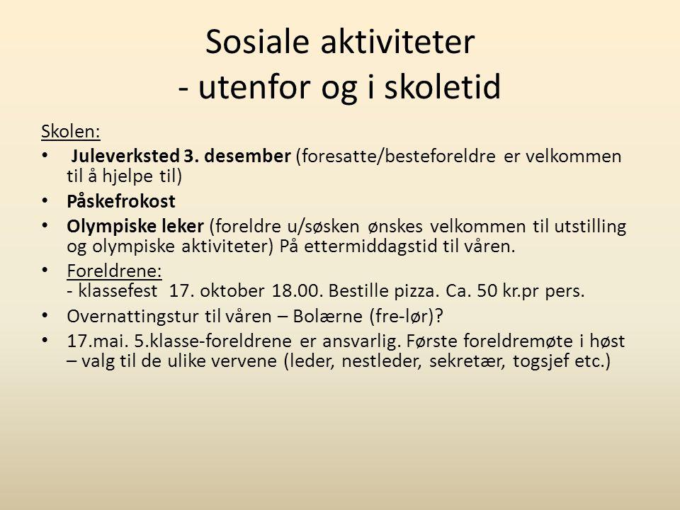 Sosiale aktiviteter - utenfor og i skoletid Skolen: Juleverksted 3.