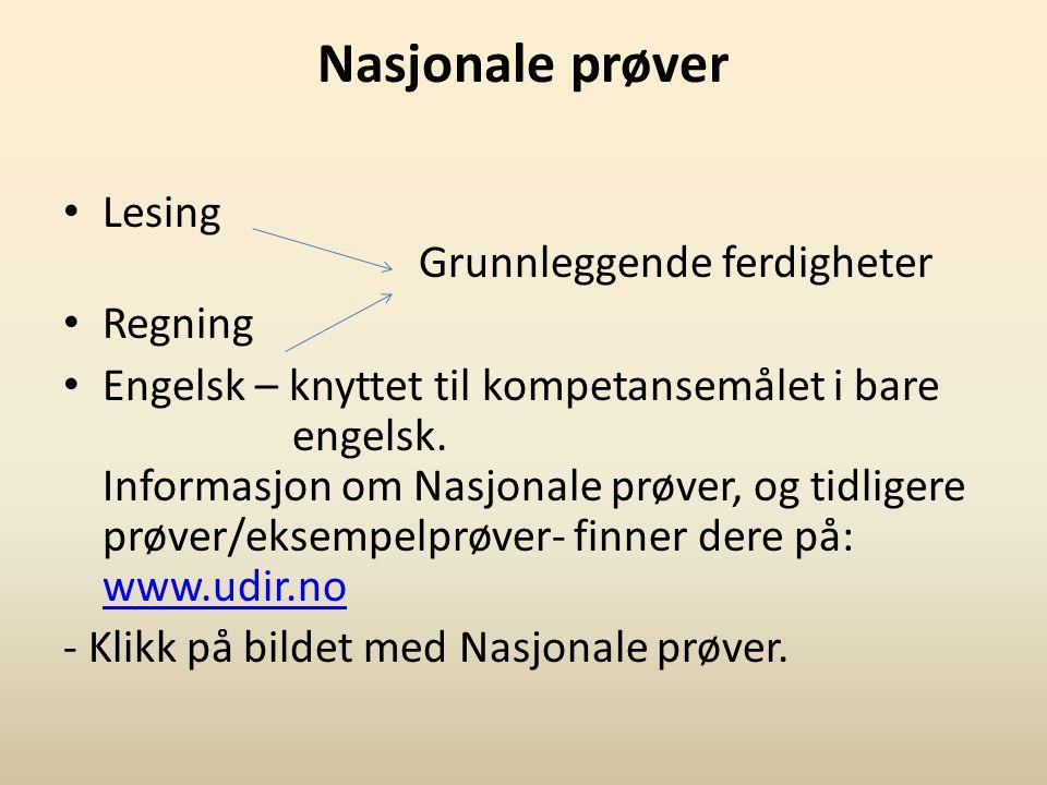 Nasjonale prøver Lesing Grunnleggende ferdigheter Regning Engelsk – knyttet til kompetansemålet i bare engelsk.