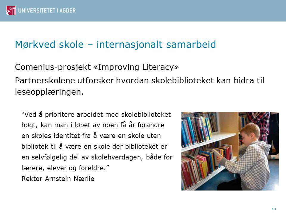 Mørkved skole – internasjonalt samarbeid Comenius-prosjekt «Improving Literacy» Partnerskolene utforsker hvordan skolebiblioteket kan bidra til leseopplæringen.