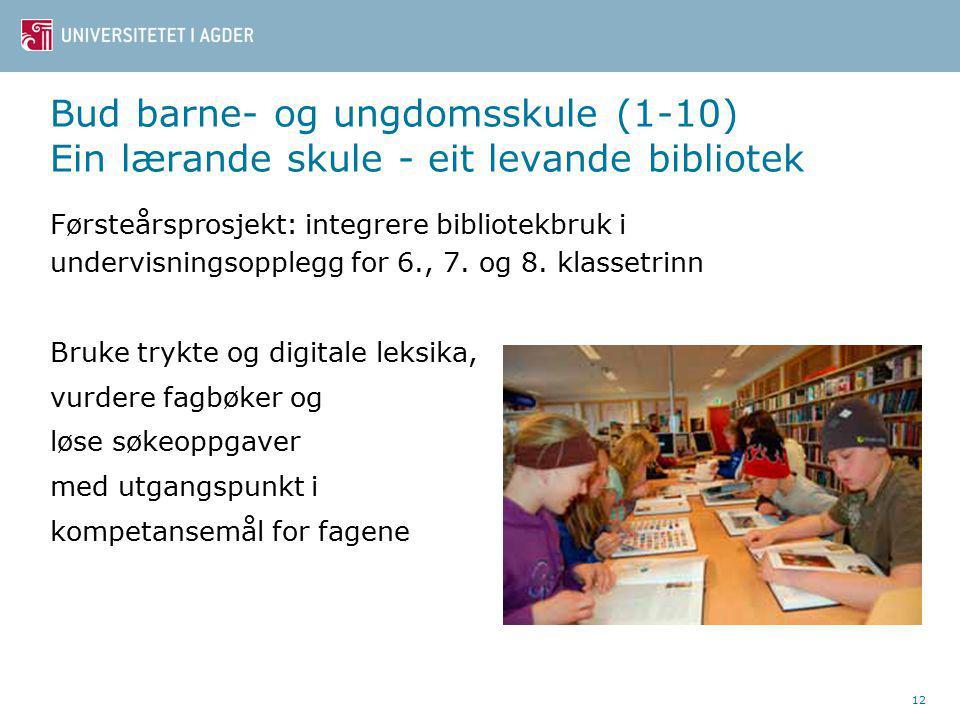 Bud barne- og ungdomsskule (1-10) Ein lærande skule - eit levande bibliotek Førsteårsprosjekt: integrere bibliotekbruk i undervisningsopplegg for 6., 7.