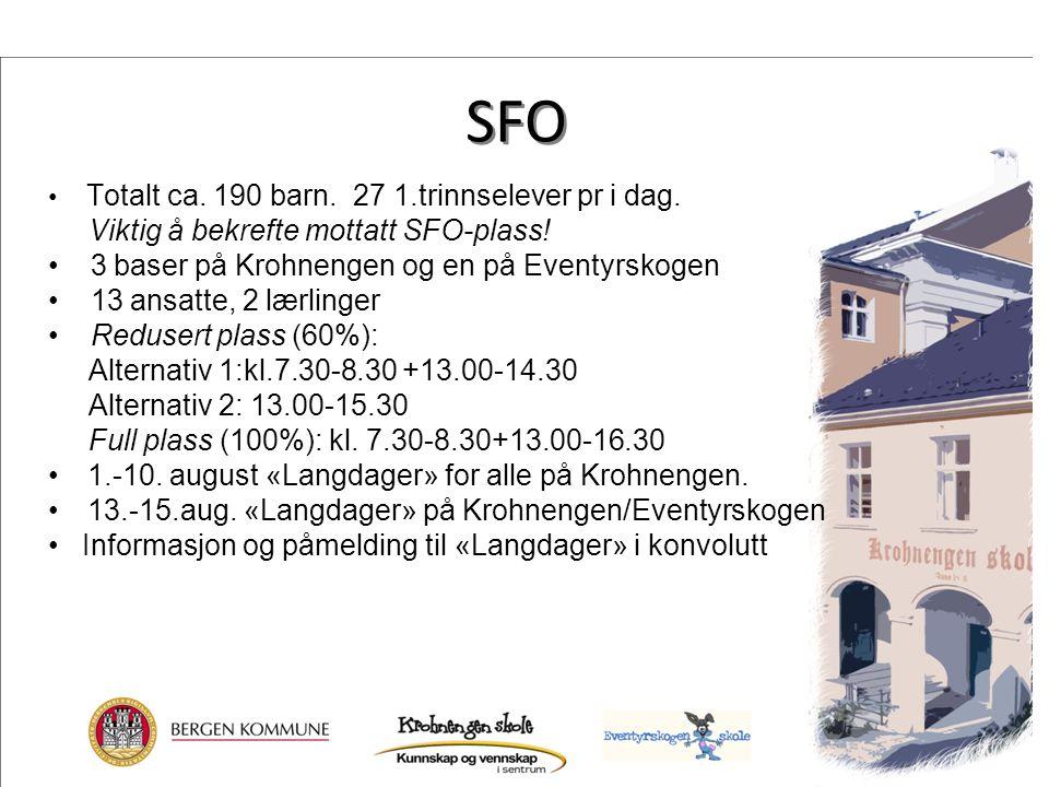SFO Totalt ca. 190 barn. 27 1.trinnselever pr i dag. Viktig å bekrefte mottatt SFO-plass! 3 baser på Krohnengen og en på Eventyrskogen 13 ansatte, 2 l
