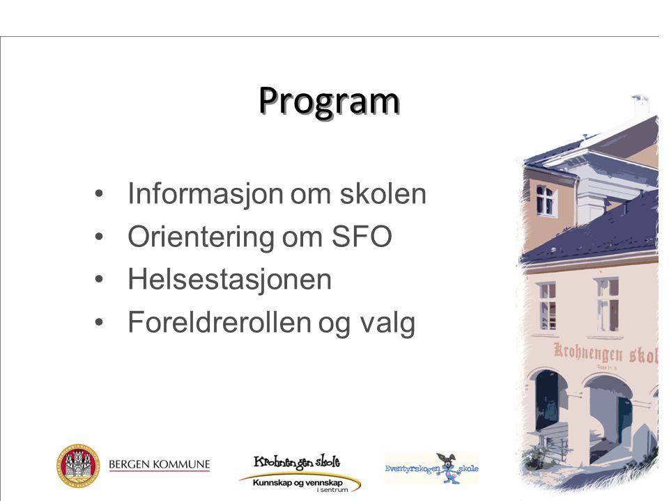 Program Informasjon om skolen Orientering om SFO Helsestasjonen Foreldrerollen og valg