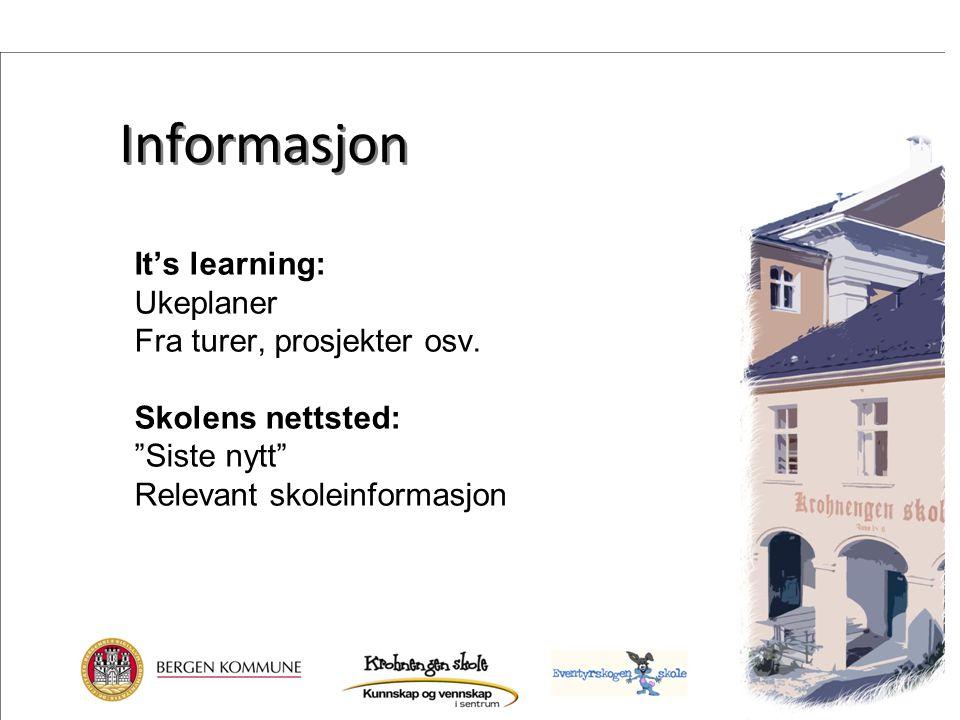 """Informasjon It's learning: Ukeplaner Fra turer, prosjekter osv. Skolens nettsted: """"Siste nytt"""" Relevant skoleinformasjon"""