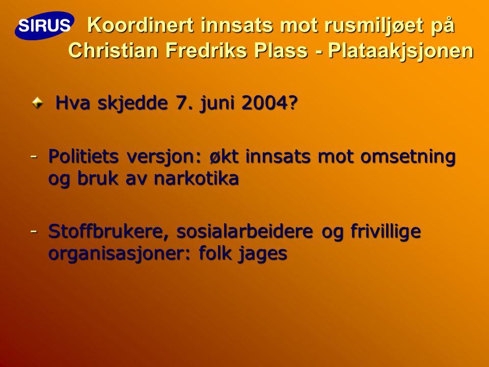 Koordinert innsats mot rusmiljøet på Christian Fredriks Plass - Plataakjsjonen Hva skjedde 7.