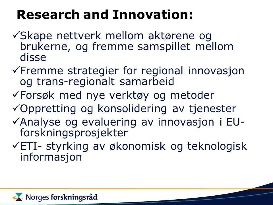 Research and Innovation: Skape nettverk mellom aktørene og brukerne, og fremme samspillet mellom disse Fremme strategier for regional innovasjon og tr