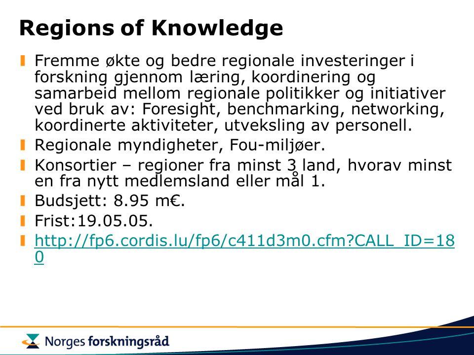 Regions of Knowledge Fremme økte og bedre regionale investeringer i forskning gjennom læring, koordinering og samarbeid mellom regionale politikker og