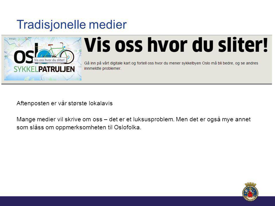 Tradisjonelle medier Aftenposten er vår største lokalavis Mange medier vil skrive om oss – det er et luksusproblem.