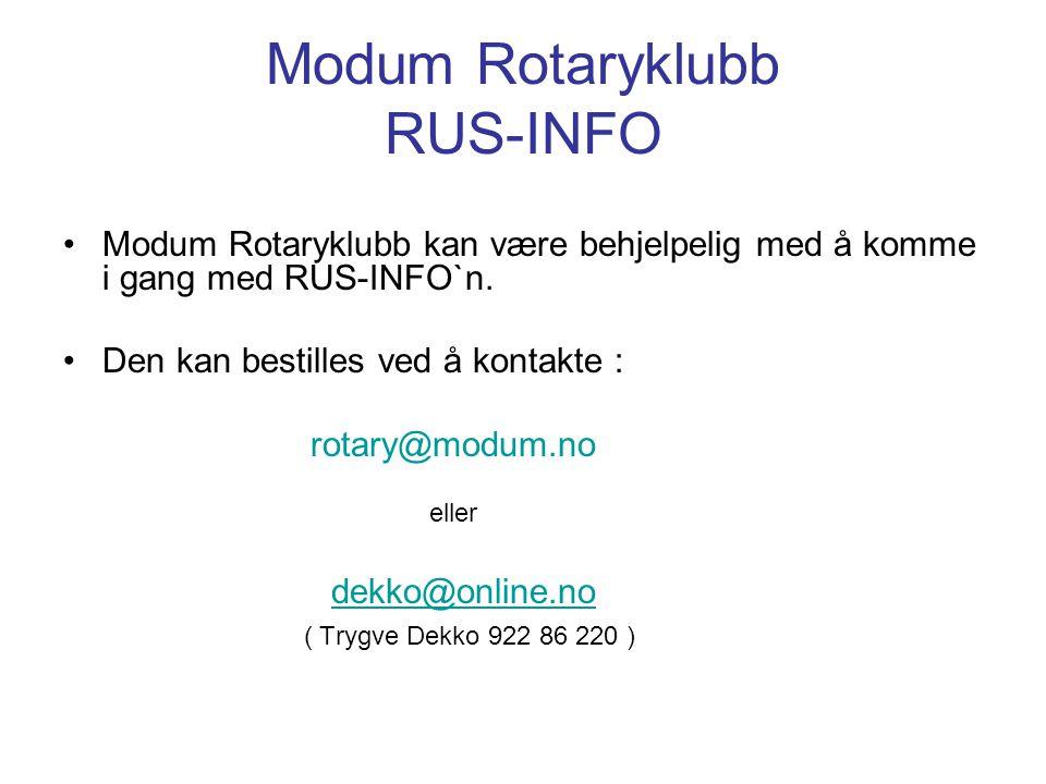 Modum Rotaryklubb RUS-INFO Modum Rotaryklubb kan være behjelpelig med å komme i gang med RUS-INFO`n. Den kan bestilles ved å kontakte : rotary@modum.n
