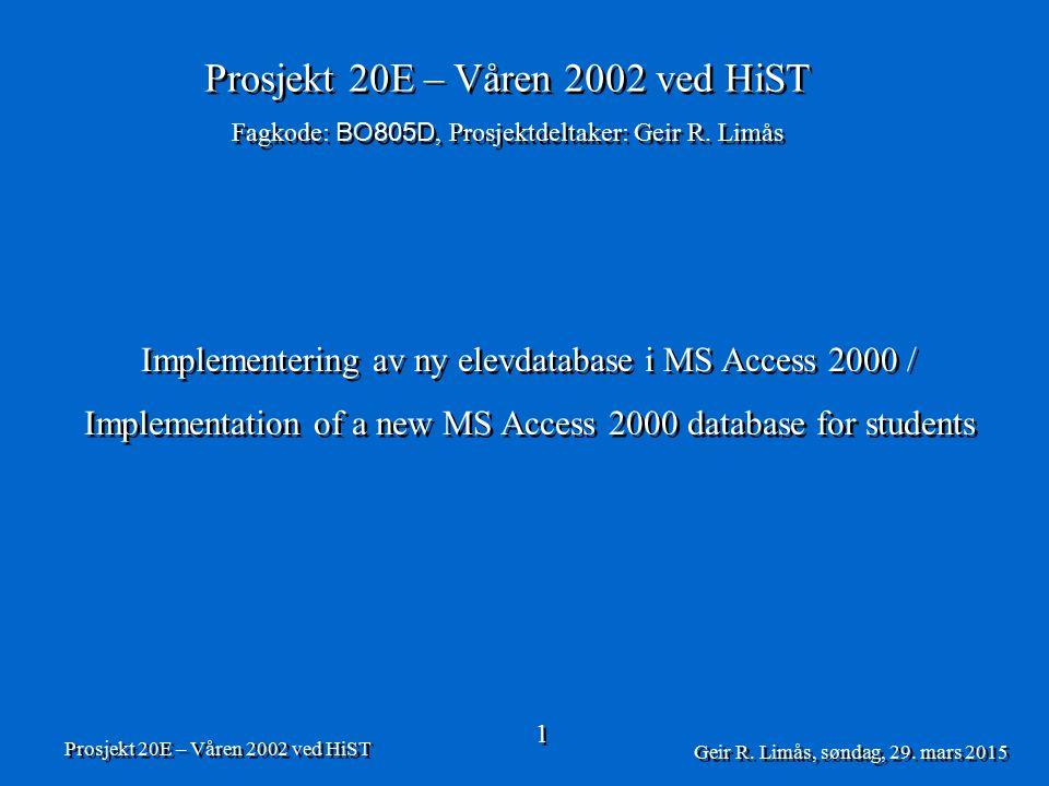 Prosjekt 20E – Våren 2002 ved HiST Geir R.Limås, søndag, 29.
