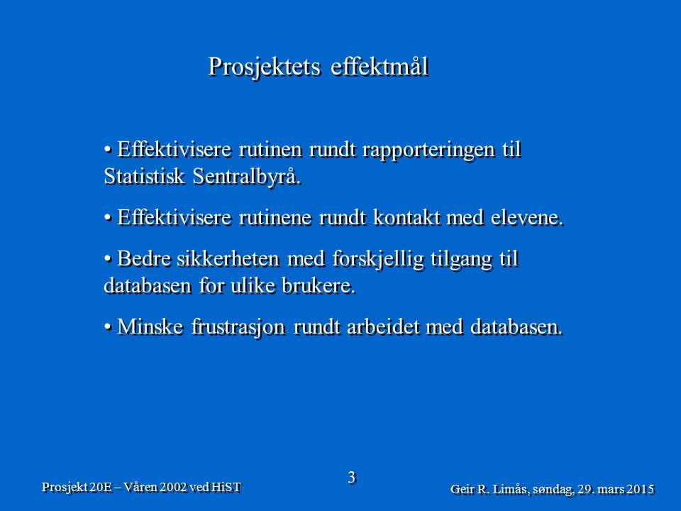 Prosjektets effektmål Effektivisere rutinen rundt rapporteringen til Statistisk Sentralbyrå.