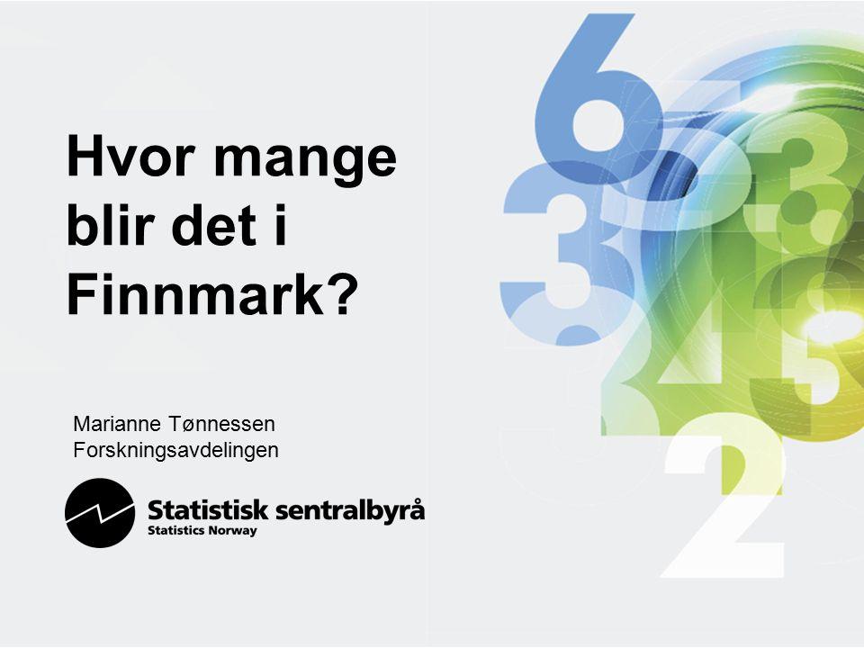 Hvor mange blir det i Finnmark? Marianne Tønnessen Forskningsavdelingen