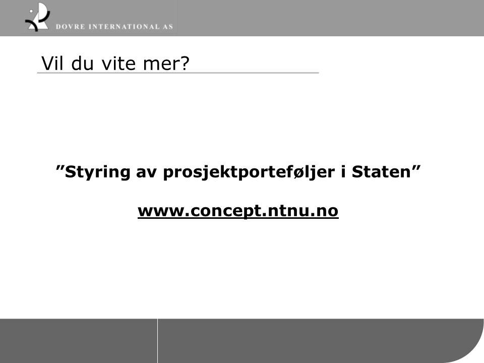 """Vil du vite mer? """"Styring av prosjektporteføljer i Staten"""" www.concept.ntnu.no"""