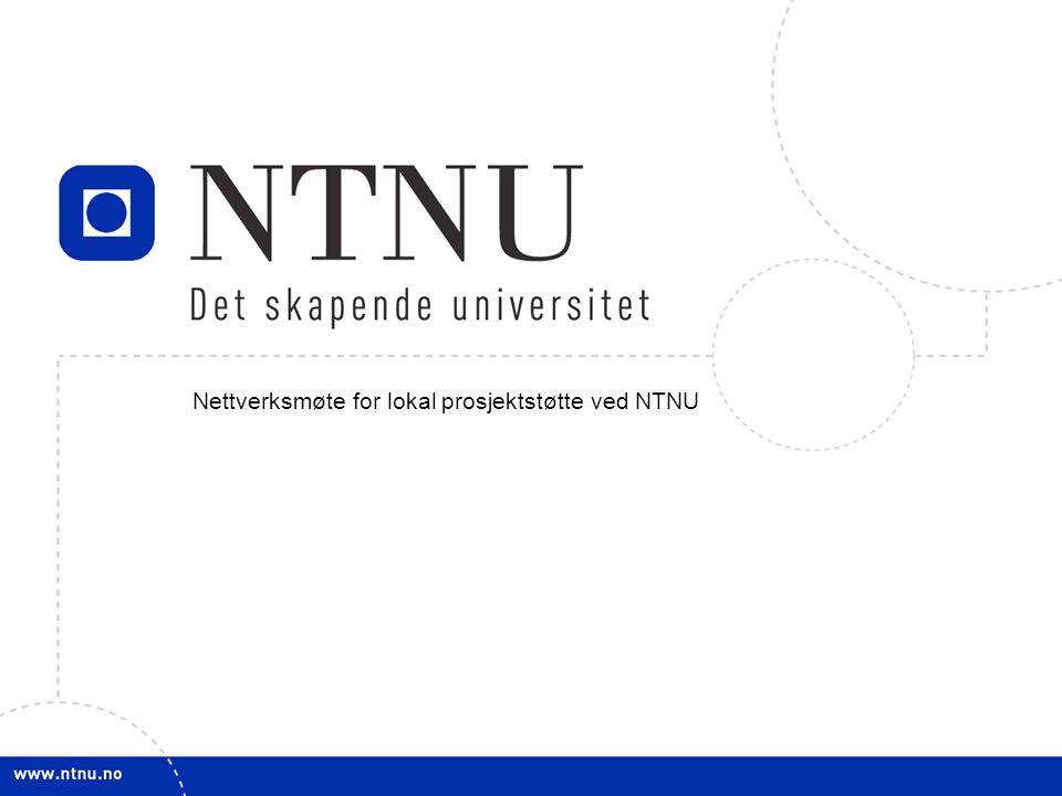 1 Nettverksmøte for lokal prosjektstøtte ved NTNU